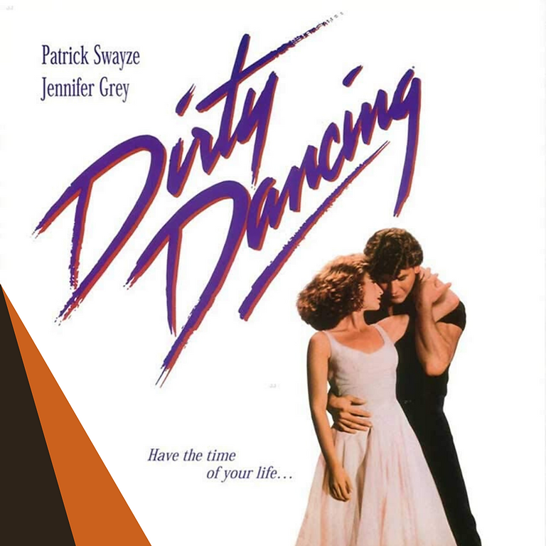 Dirty Dancing - Friday 06th August 2021 - 8pm