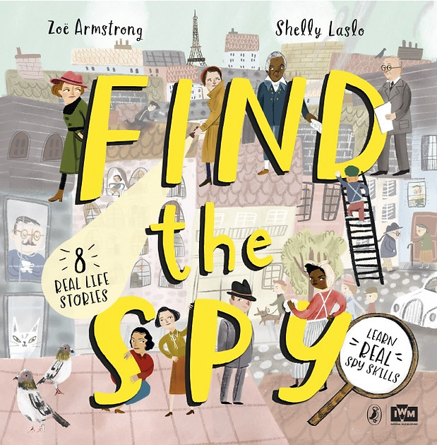 Find the Spy by Zoe Armstrong and Shelly Laslo
