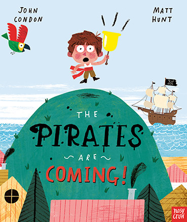 The Pirates are Coming by John Condon and Matt Hunt