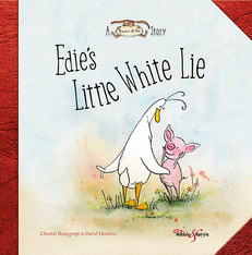 Edies Little White Lie illustrated by Chantal Bourgonje and written by David Hoskins