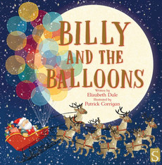 Billy and the Balloons by Elizabeth Dale and Patrick Corrigan