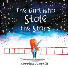 The Girl Who Stole the Stars by Corrina Campbell
