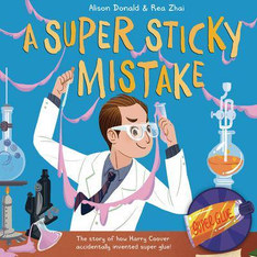 A Super Sticky Mistake by Alison Donald and Rea Zhai