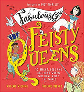 Fabulously Feisty Queens illustrated by Pauline Reeves and written by Valerie Wilding