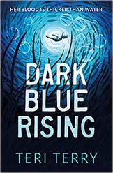 Dark Blue Rising by Teri Terry