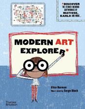 Modern Art Explorer by Alice Harman and Serge Bloch