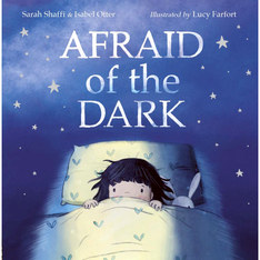 Afraid of the Dark illustrated by Lucy Farfort and written by Sarah Shaffi & Isabel Otter