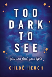 Too Dark to See by Chloë Heuch