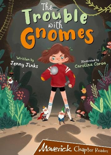 The Trouble with Gnomes by Jenny Jinks and Carolina Coroa