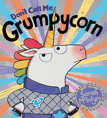 Grumpycorn by Sarah McIntyre
