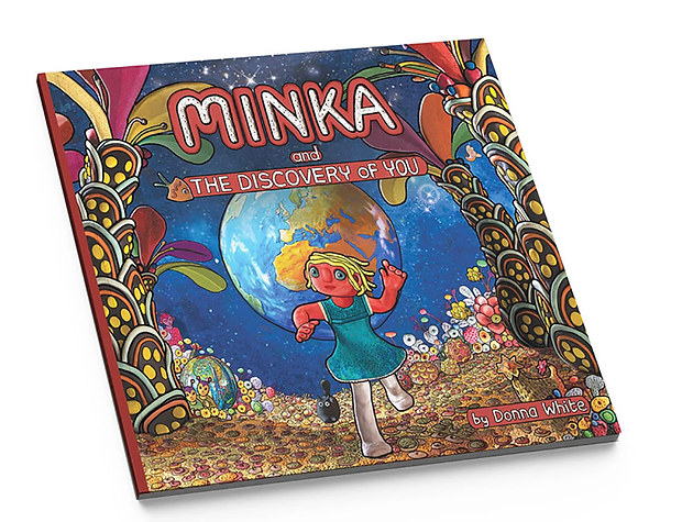 Minka and the Discovery of You by Donna White