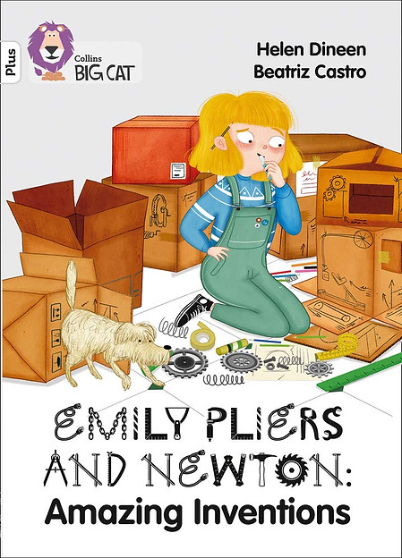 Emily Pliers and Newton: Amazing Inventions by Helen Dineen and Beatriz Castro