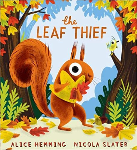 The Leaf Thief by Alice Hemming and Nicola Slater