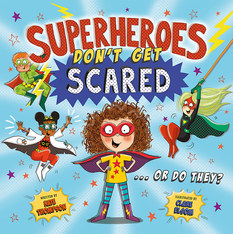 Superheroes Dont Get Scared by Kate Thompson and Clare Elsom