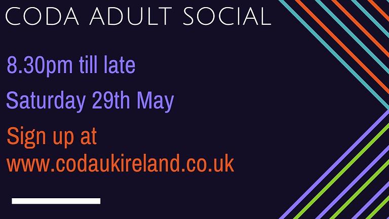 CODA Adult Social Saturday 29th May 2021 8:30 pm -Late