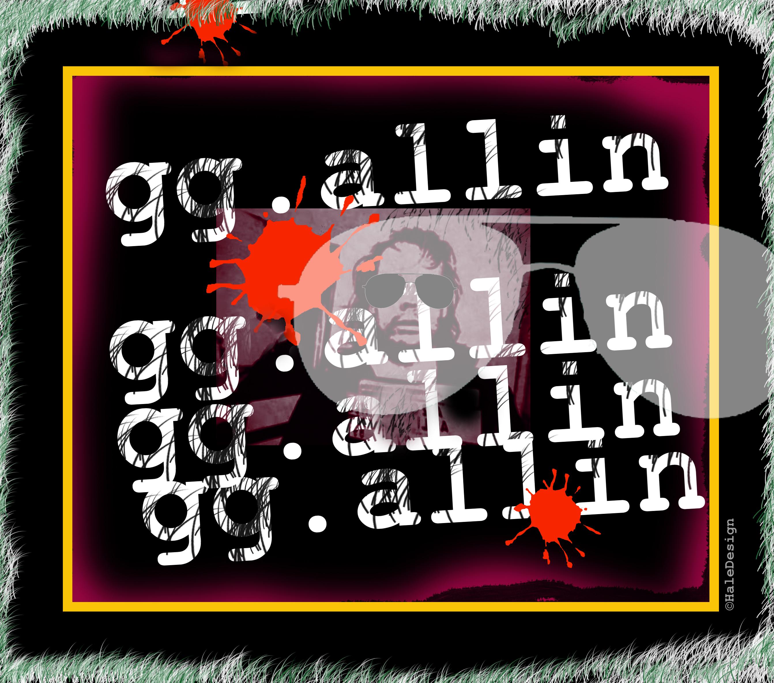 GG ALLIN (Punk Rocker)