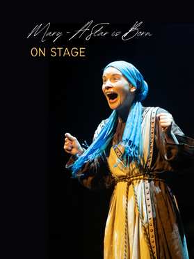 Mary - A Star is Born ON STAGE Live Show for the Christmas season