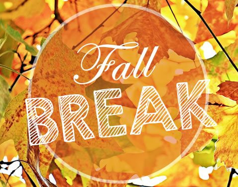 Fall Break is soon!