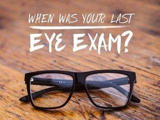 When was your last eye exam?