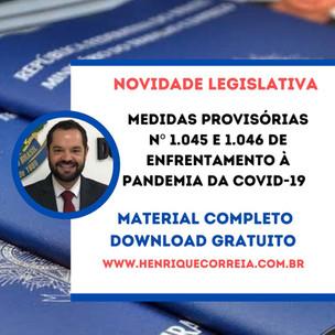 MEDIDAS PROVISÓRIAS Nº 1.045 E 1.046 DE ENFRENTAMENTO À PANDEMIA DA COVID-19