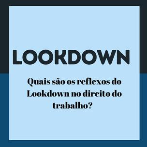 """Quais são os reflexos do """"Lockdown"""" no Direito do Trabalho?"""