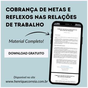 COBRANÇA DE METAS E REFLEXOS NAS RELAÇÕES DE TRABALHO