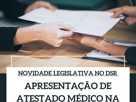 NOVIDADE LEGISLATIVA NO DSR  APRESENTAÇÃO DE ATESTADO MÉDICO NA PANDEMIA