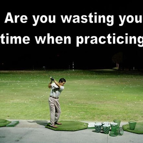 Are you wasting your time when practicing?