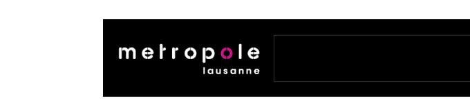 Metropole Lausanne
