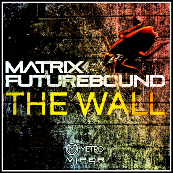 Viper Recordings Matrix & Futurebound - The Wall