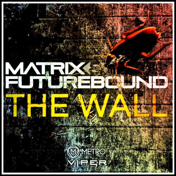 Viper Recordings 🇬🇧 Matrix & Futurebound - The Wall