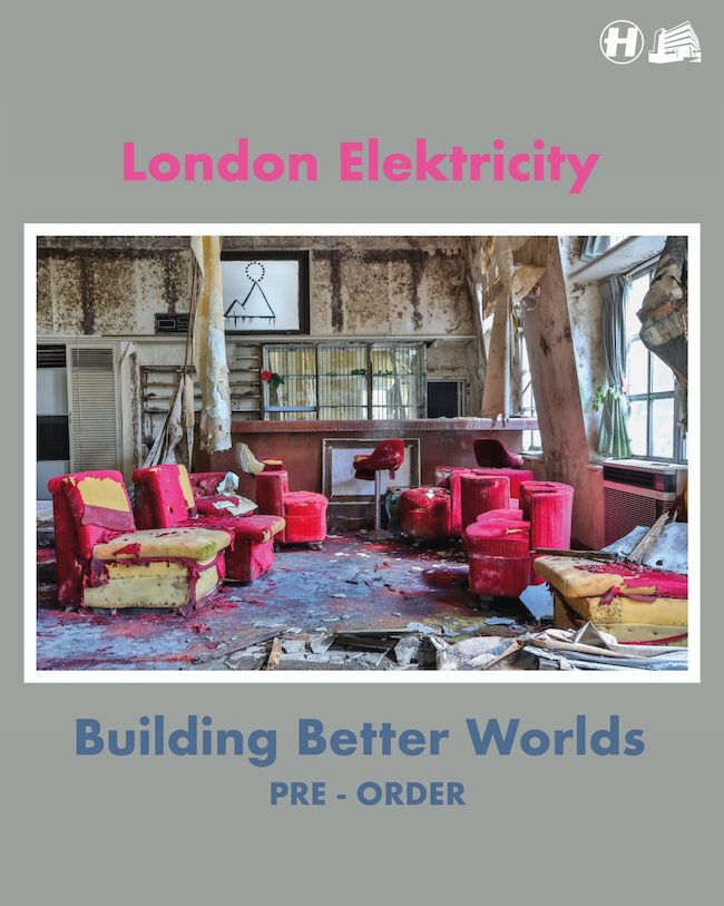 London Elektricity / Building Better Worlds /  Hospital Records