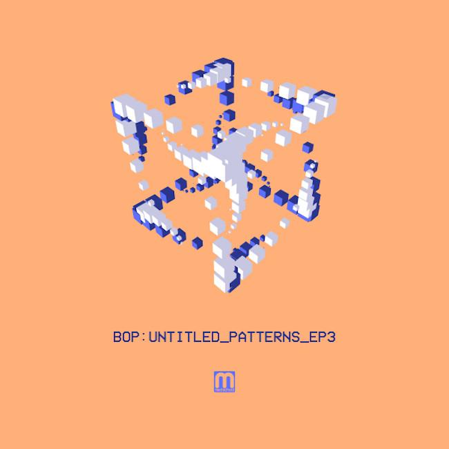 Bop Untitled Patterns EP 3 Drum & Bass Med School Music