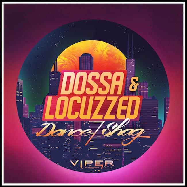 Dossa & Locuzzed - Dance / Shag