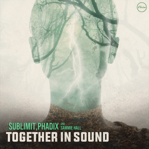 Sublimit, Phadix & Sammie Hall - Together In Sound