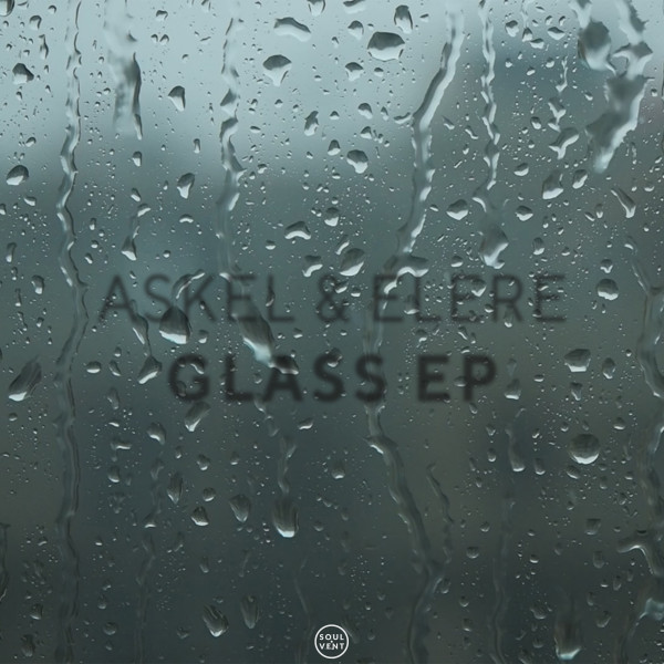Askel & Elere - Glass EP Soulvent Records