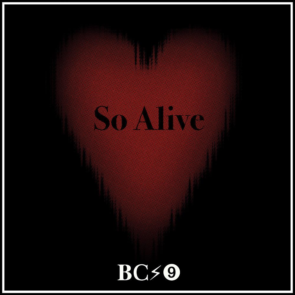 So alive BC#9