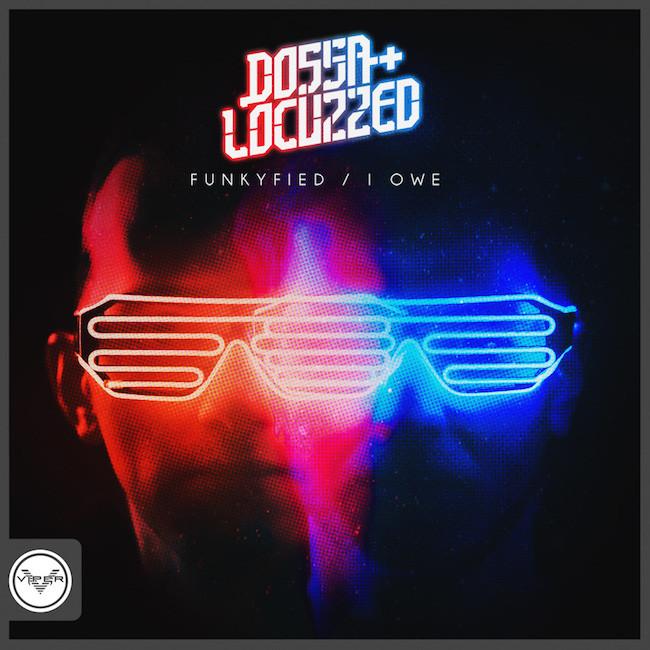 DOSSA & LOCUZZED - FUNKYFIED / I OWE / DOWN UNDER DRUM+BASS