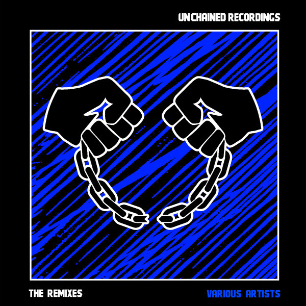 Various Artists - Unchained: The Remixes