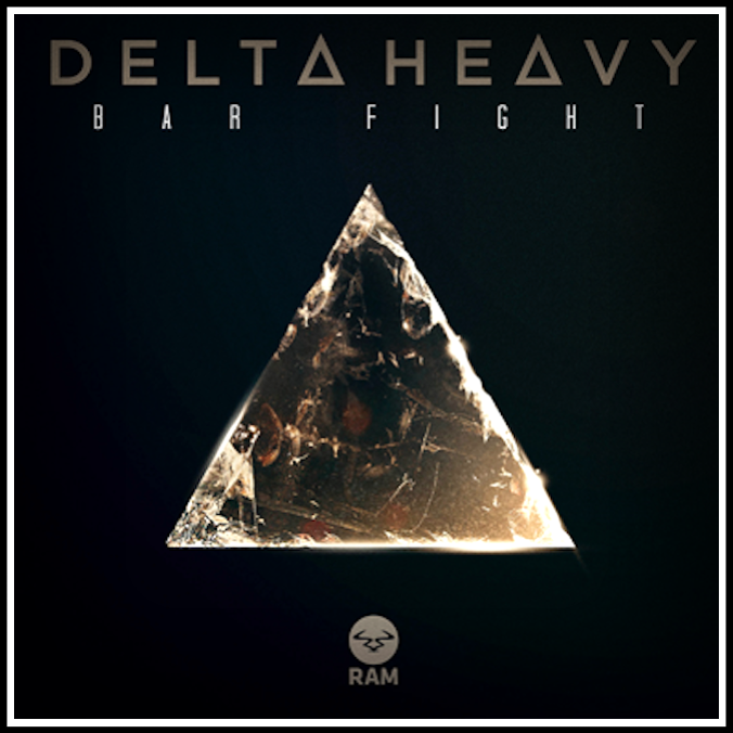 Delta Heavy - Bar Fight                            Ram Records