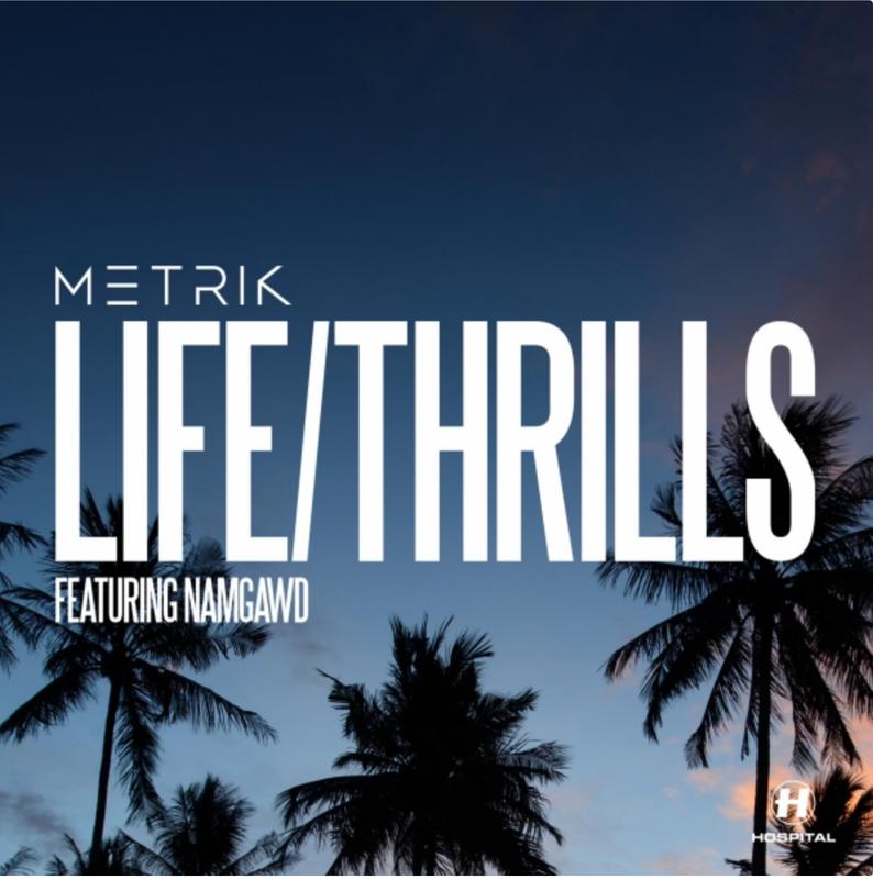 Hospital Records / Life Thrills / Metrik