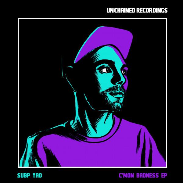 Subp Yao - C'mon Badness // Unchained Recordings