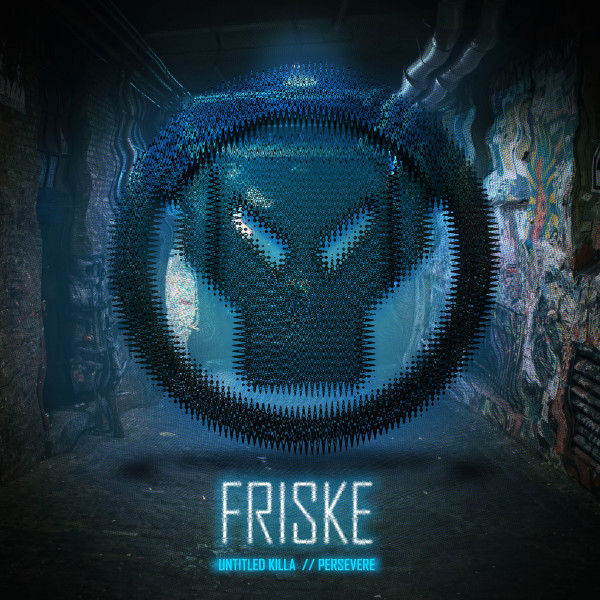 Friske - Untitled Killa / Persevere Metalheadz