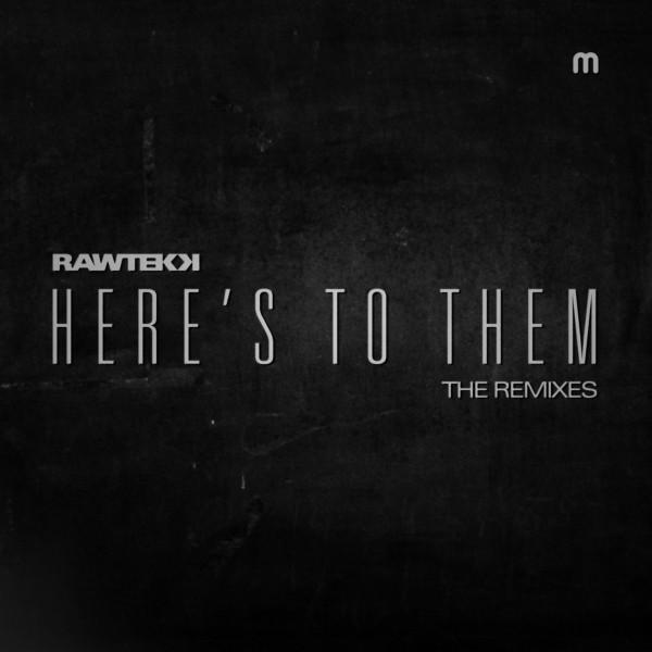 Rawtekk Here's To Them (Remixes) Med School Music.