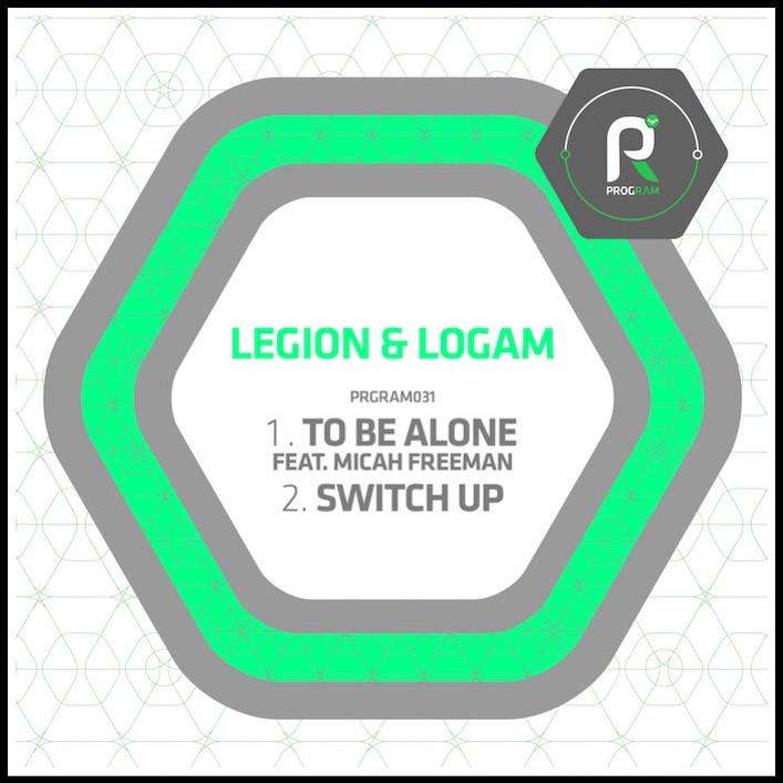 Program Legion & Logam - To Be Alone Feat. Micah Freeman / Switch Up