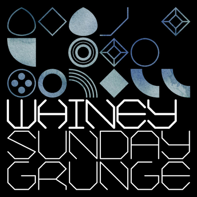 Whiney - Sunday Grunge EP //                Med School Records // Bop Untitled Patterns EP