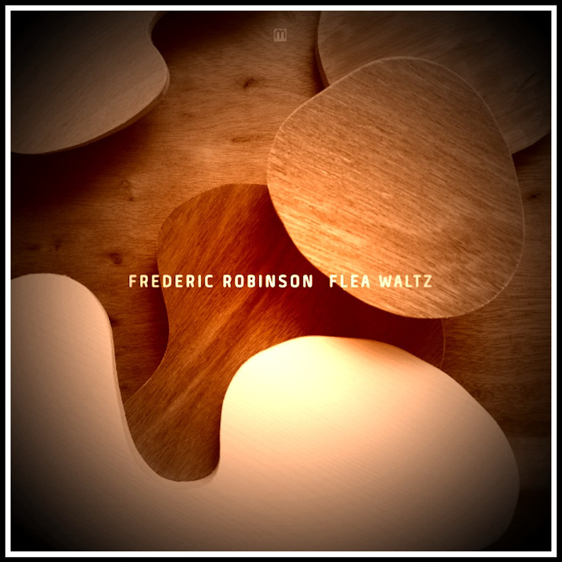Frederic Robinson - Flea Waltz                Med School Records