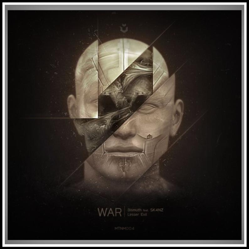 Metnem War EP- Bismuth (feat. Sk4nZ)            War - Lesser Evil  2016-11-11