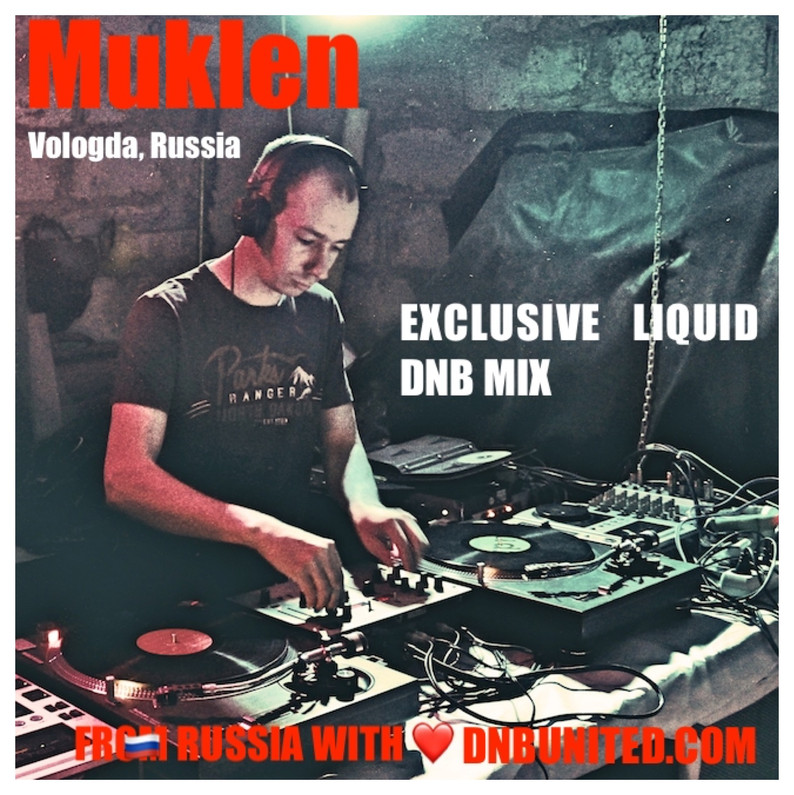 EXCLUSIVE LIQUID DNB MIX FROM RUSSIA WITH ❤️ MUKLEN