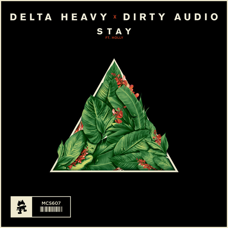MONSTERCAT Delta Heavy x Dirty Audio - Stay Feat. HOLLY
